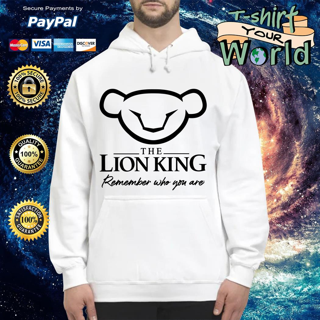 The Lion King 2019 Simba Remember who you are Hoodie