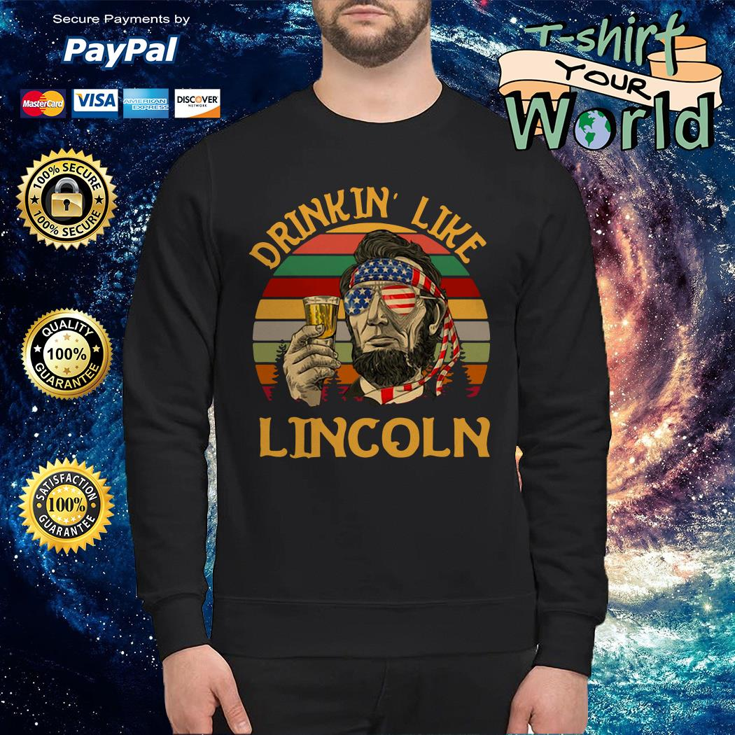 Vintage drinkin' like lincoln independence day Sweater