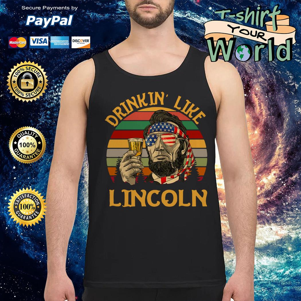 Vintage drinkin' like lincoln independence day Tank top
