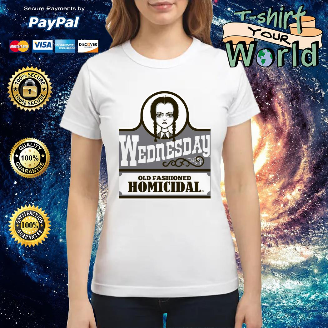 Wednesday old fashioned homicidal Ladies tee