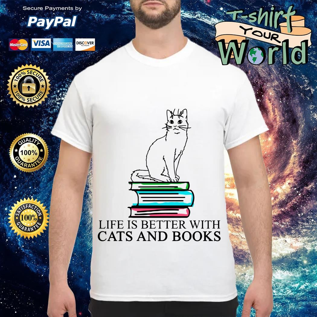 Book life is better with Cats and Books shirt