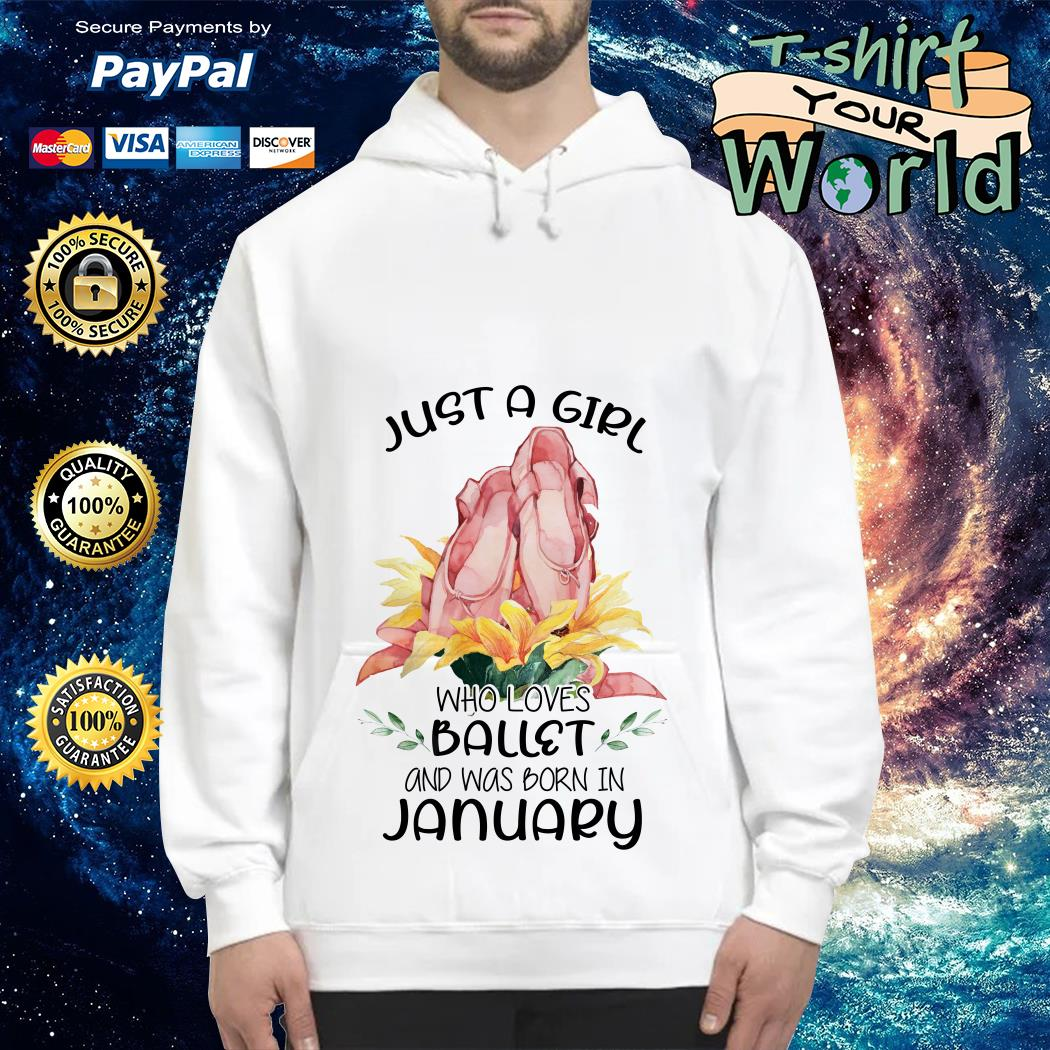 Just a Girl Who loves Ballet and was born in January Hoodie