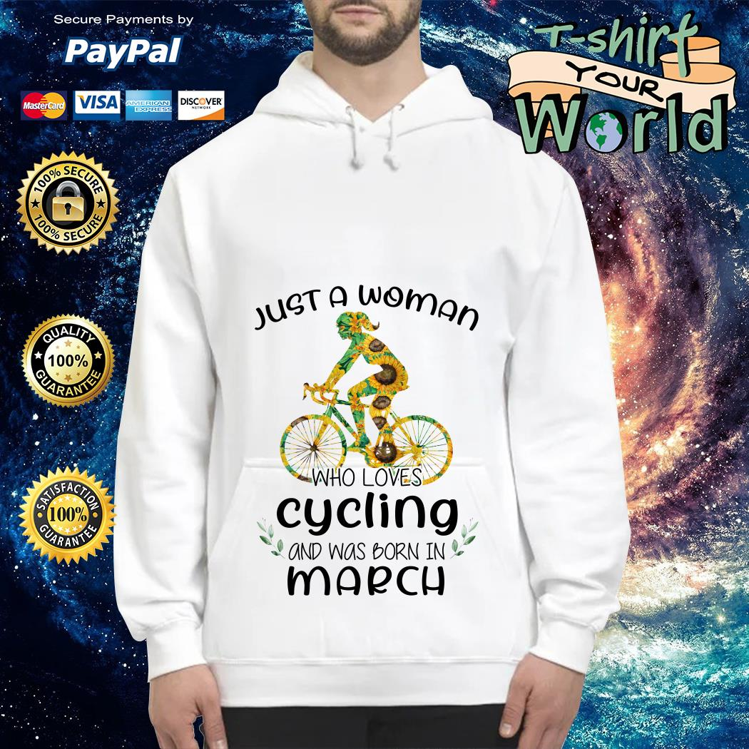 Just a Woman Who loves Cycling and was born in March Hoodie