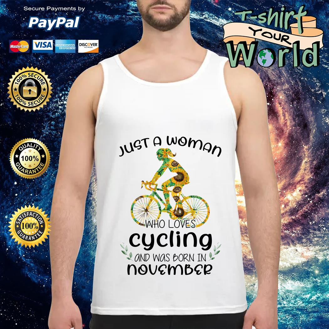 Just a Woman Who loves Cycling and was born in November Tank top