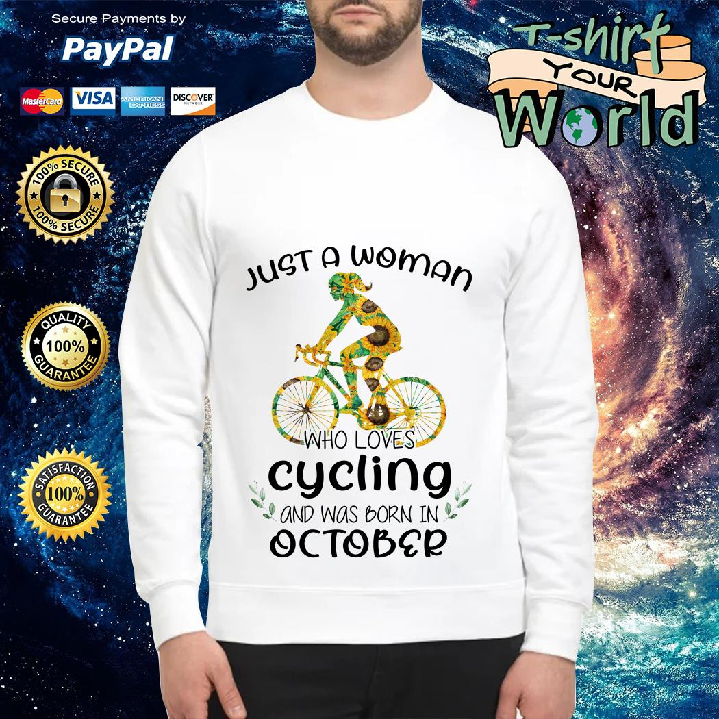 Just a Woman Who loves Cycling and was born in October SweaterJust a Woman Who loves Cycling and was born in October Sweater