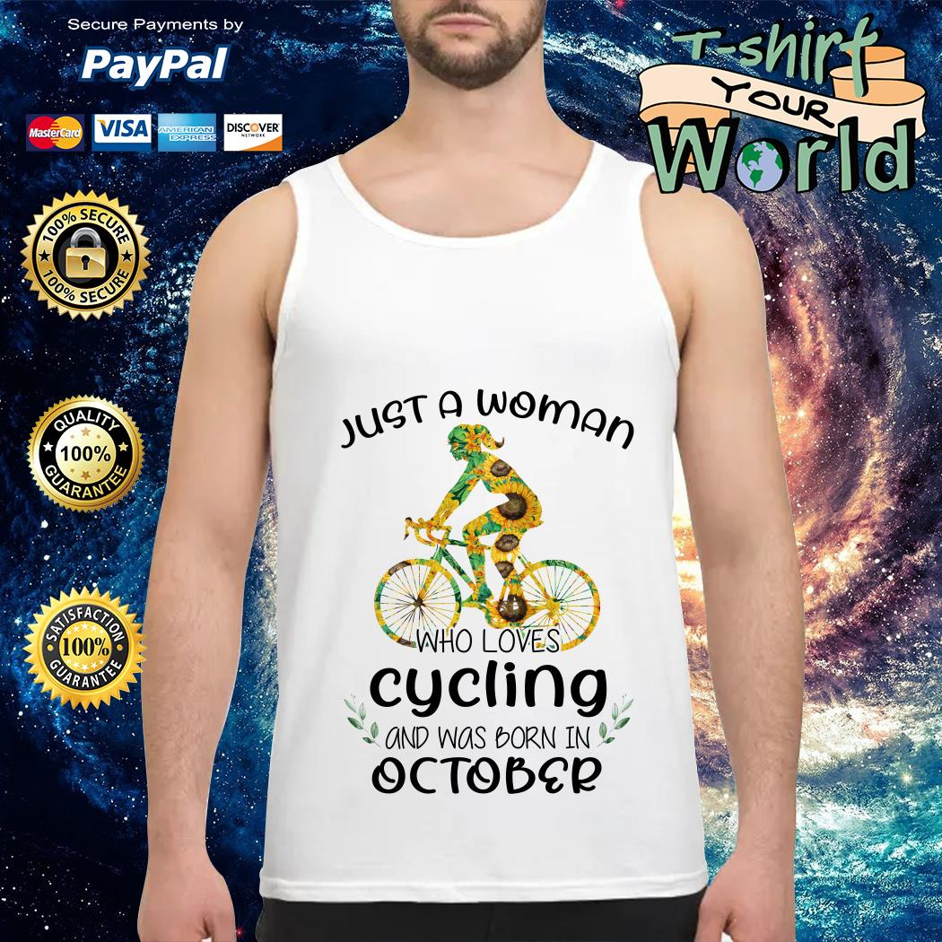 Just a Woman Who loves Cycling and was born in October Tank top