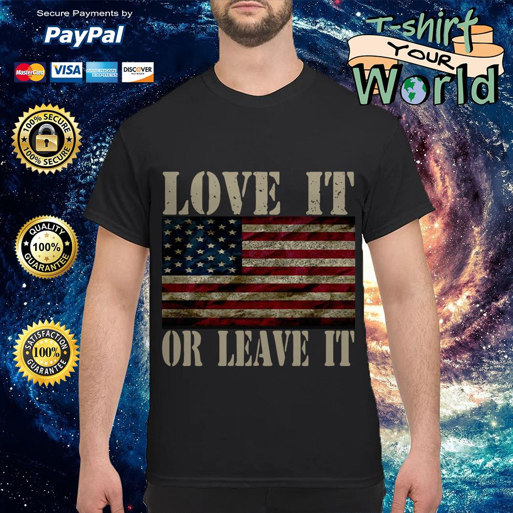 Love it American flag or leave It shirt