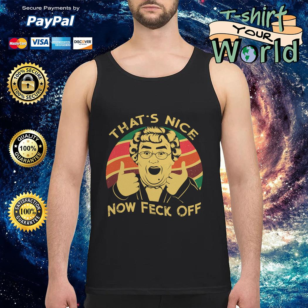 Mrs Brown's Boys That's nice now feck off Tank top
