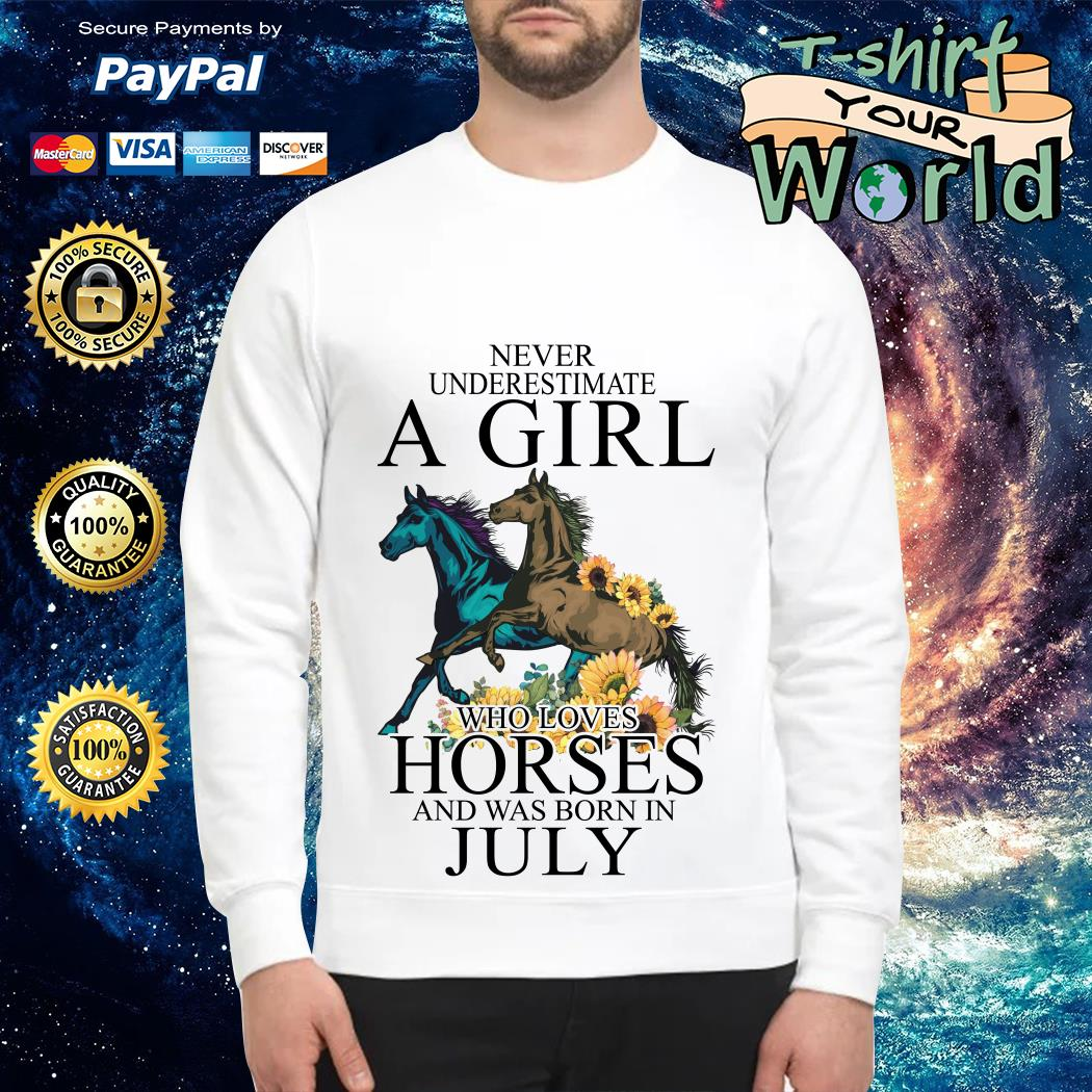 Never Underestimate a Girl Who love Horses and was born in July Sweater
