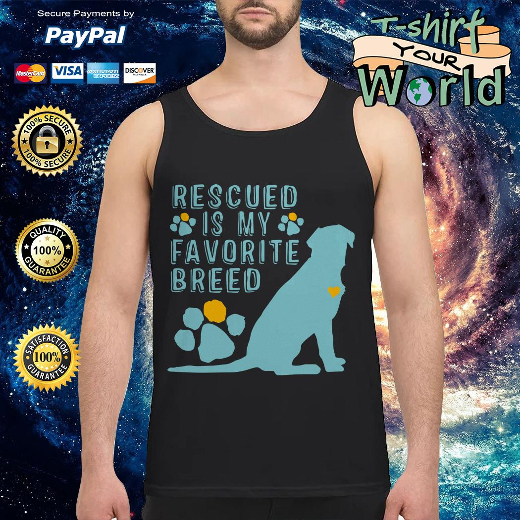 Rescued is My Favorite breed Dogs Tank top