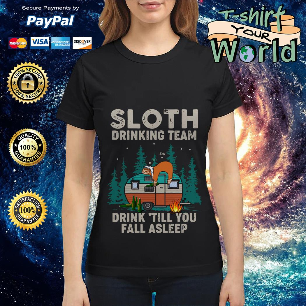 Sloth Drinking team Sloth Camping Drink till You fall asleep Ladies tee