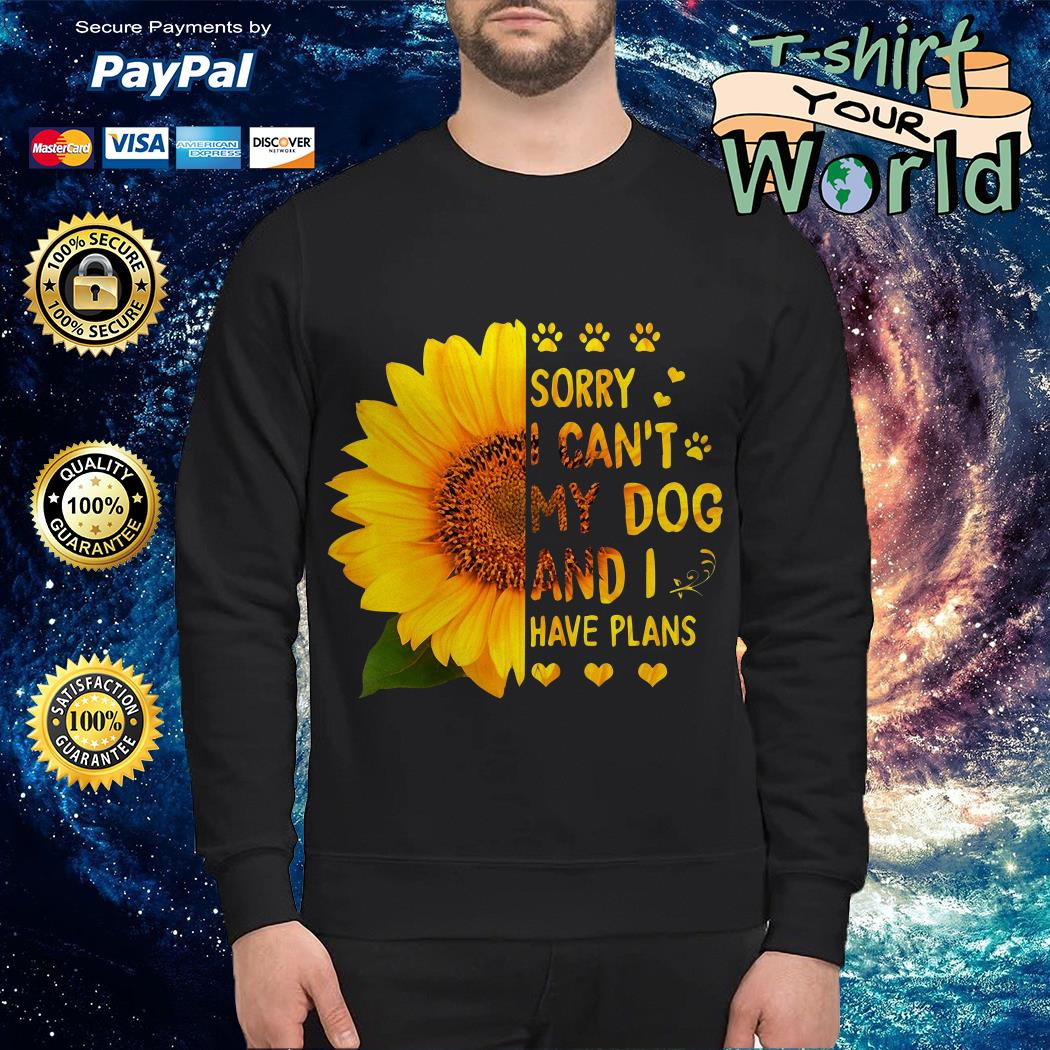 Sorry I can't My Dog and I have Plans Sweater