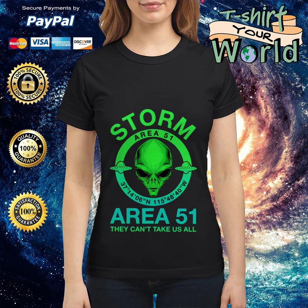 Storm Area 51 Area 51 They can't take us all Ladies tee