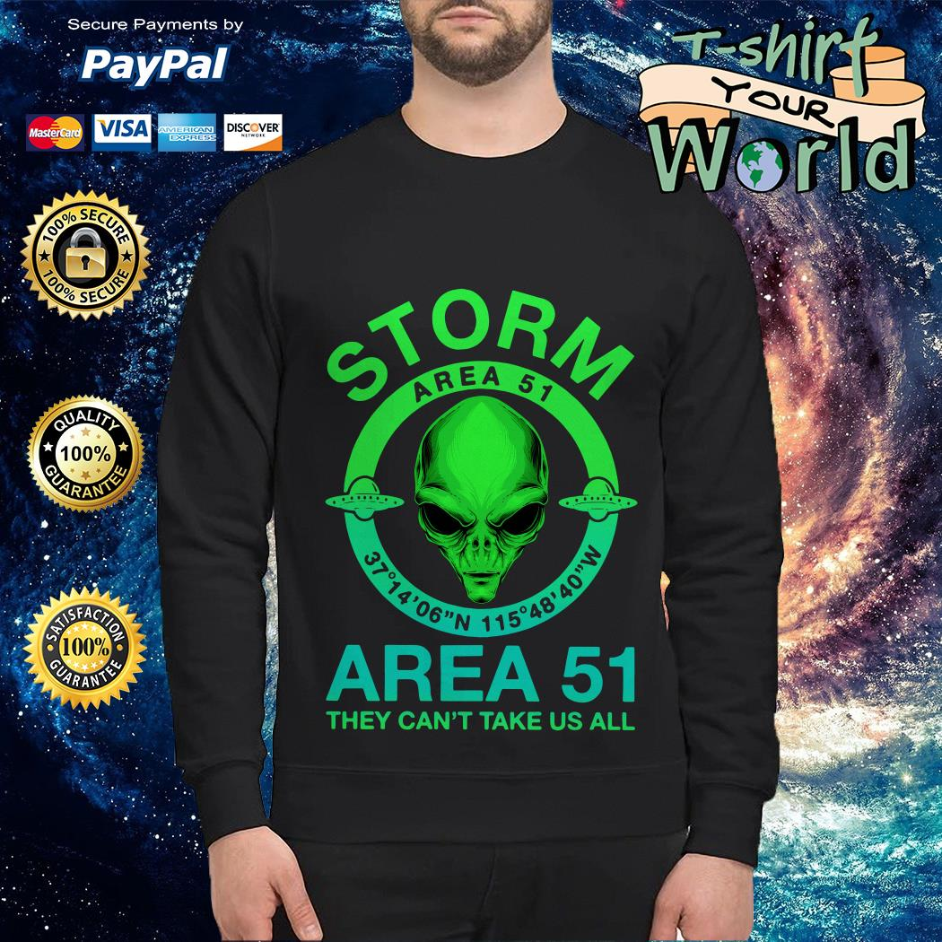 Storm Area 51 Area 51 They can't take us all Sweater