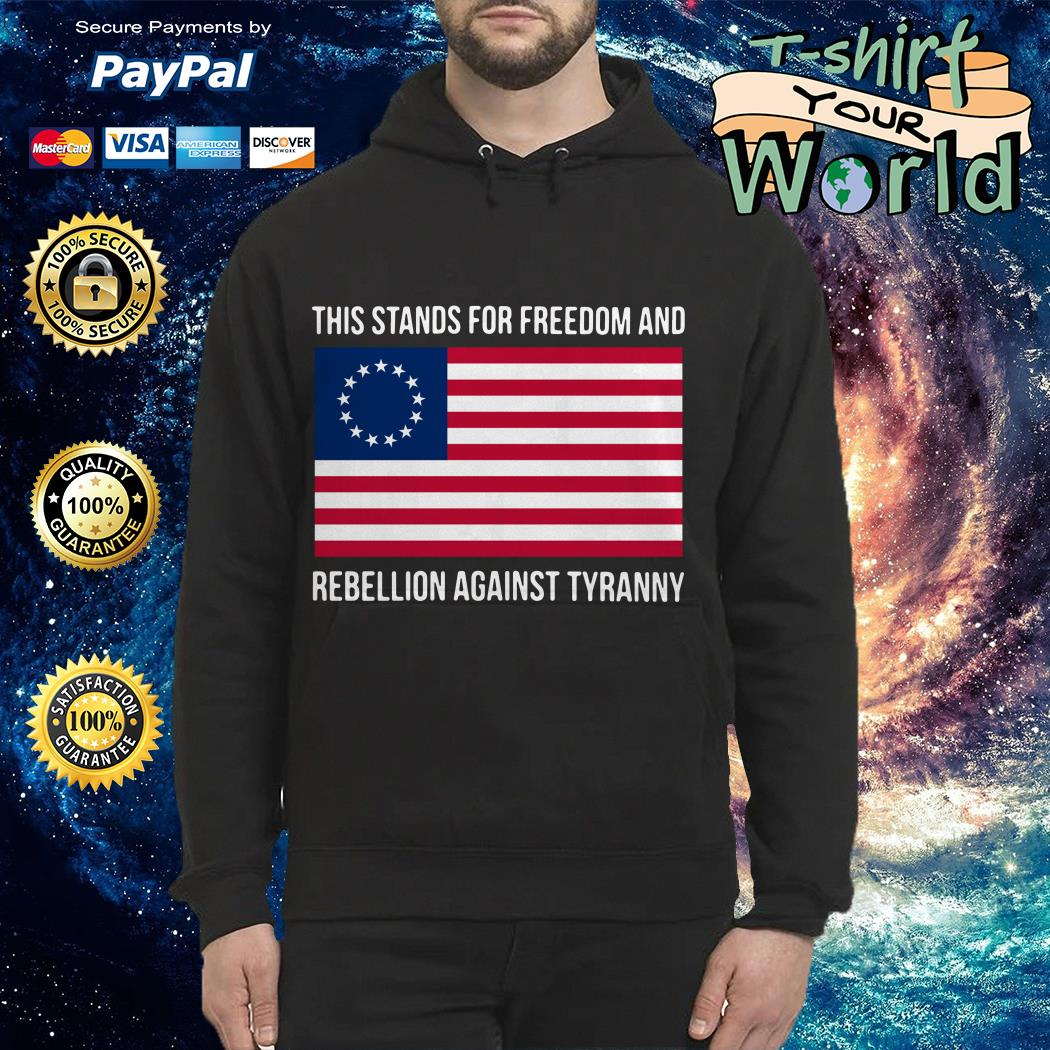 This stands for freedom and rebellion against tyranny Hoodie