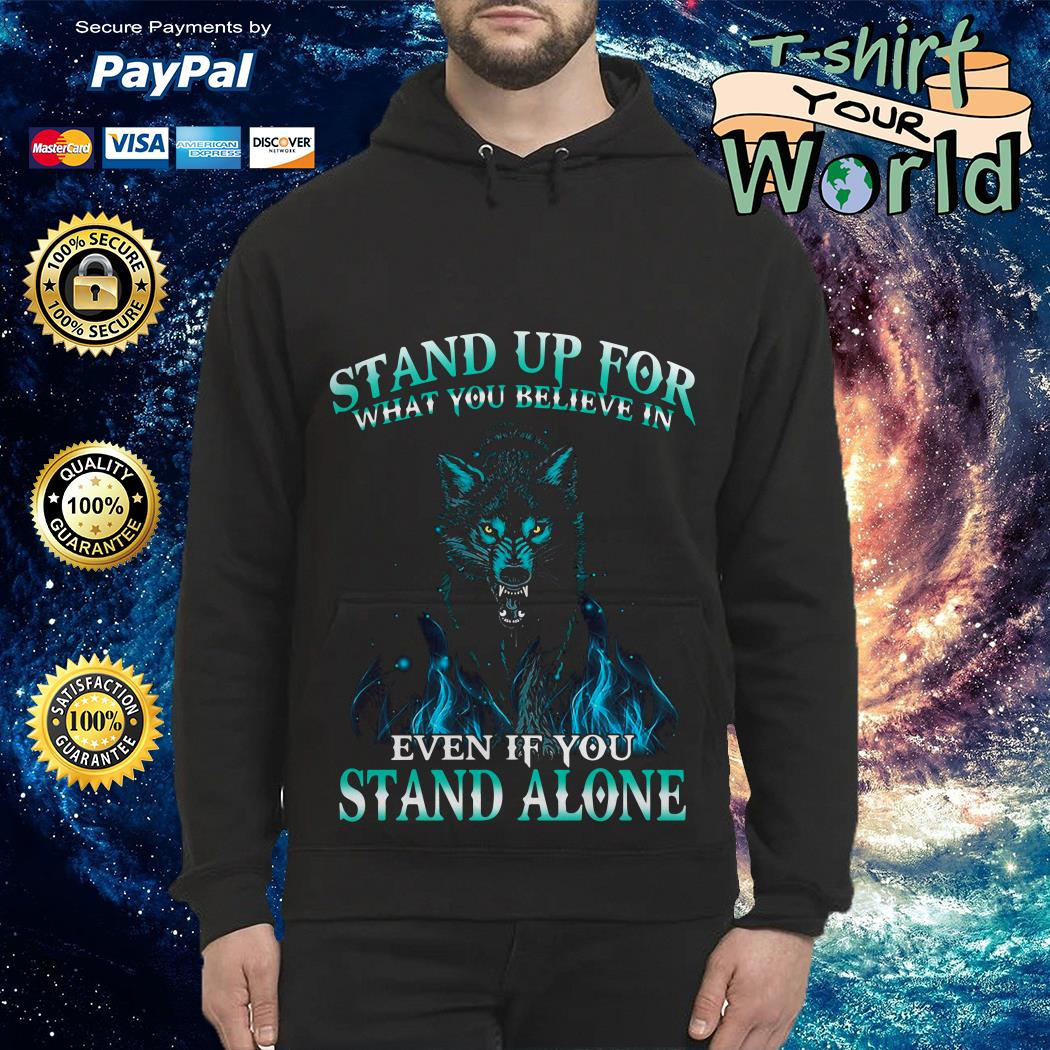 Wolf Stand up for Stand alone Hoodie