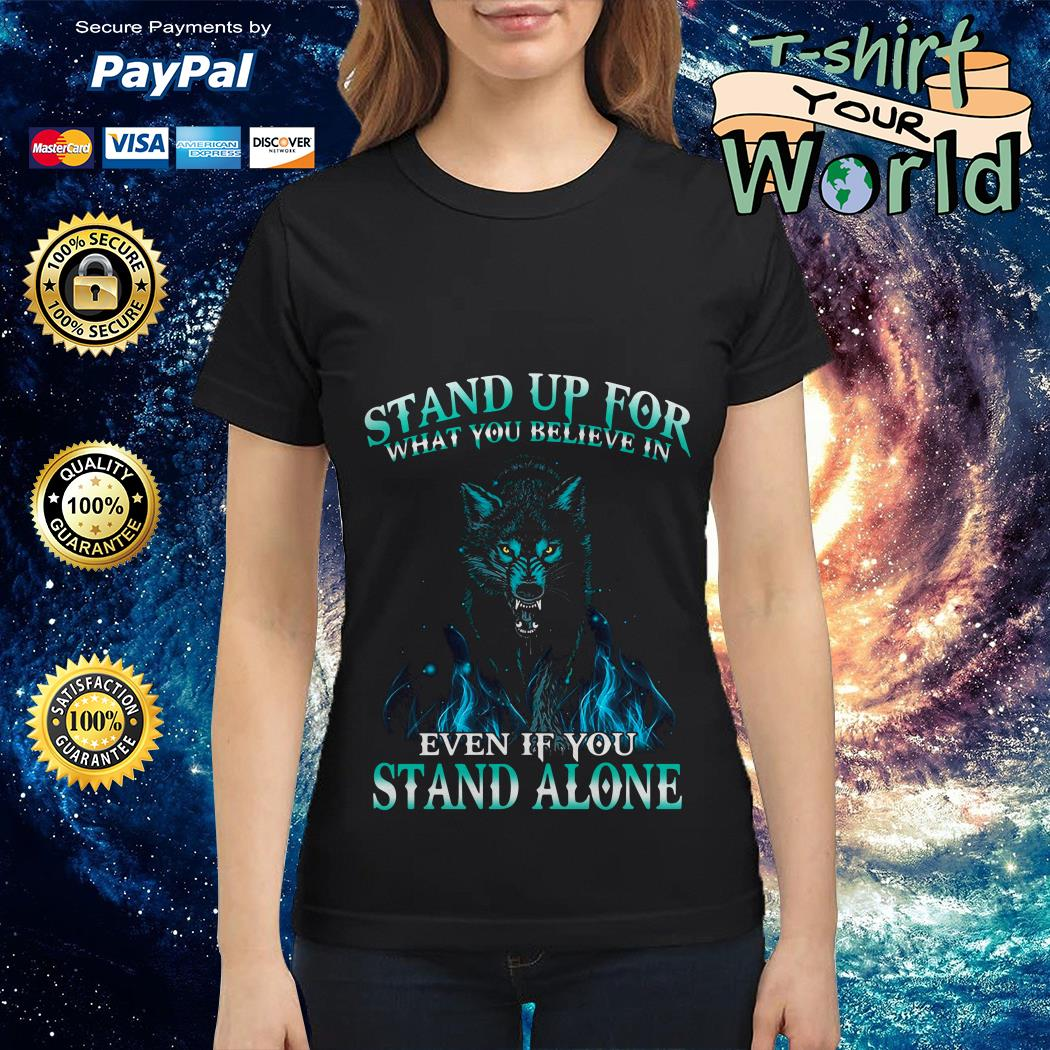 Wolf Stand up for Stand alone Ladies tee