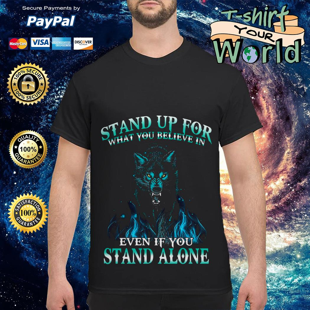 Wolf Stand up for Stand alone shirt
