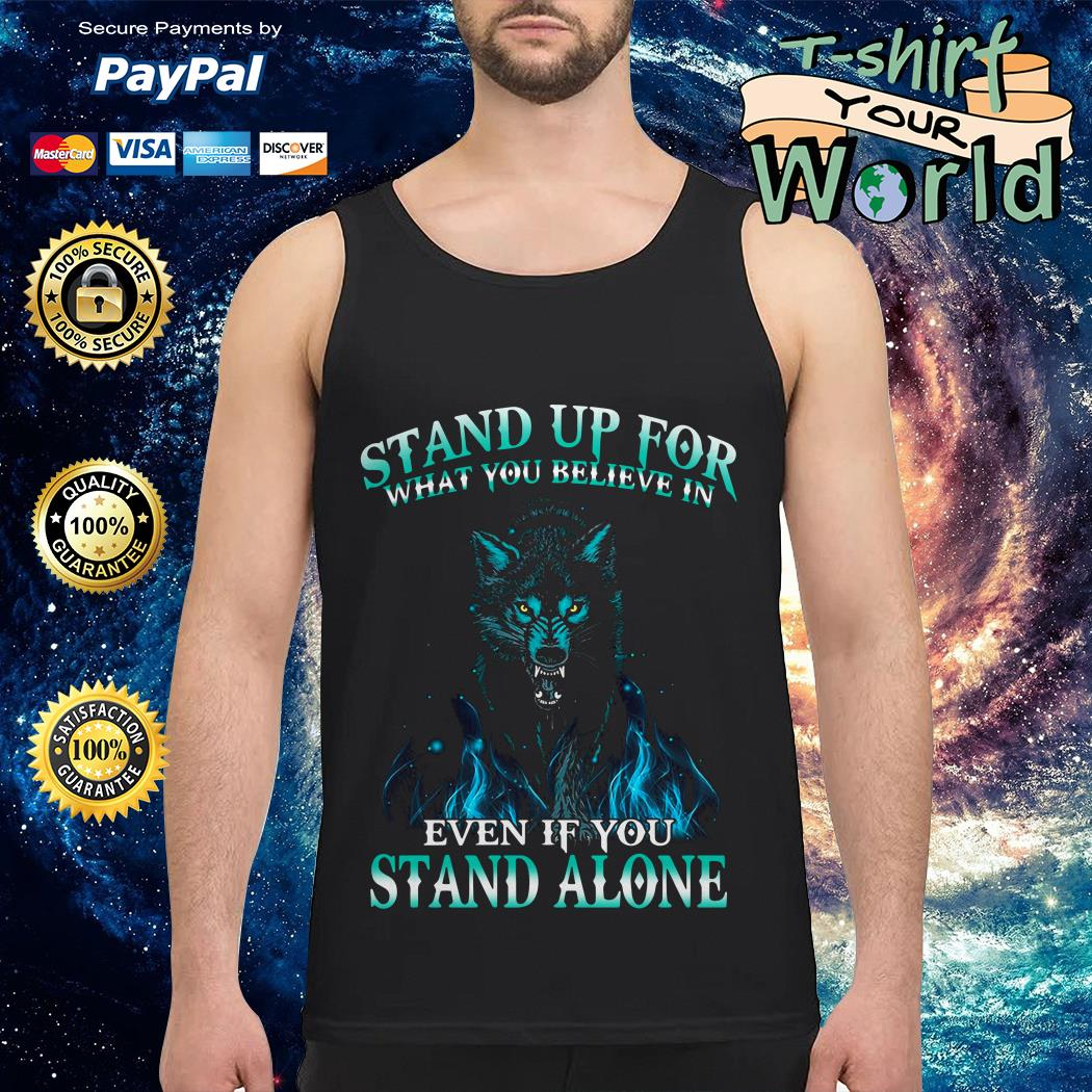 Wolf Stand up for  Stand alone Tank top