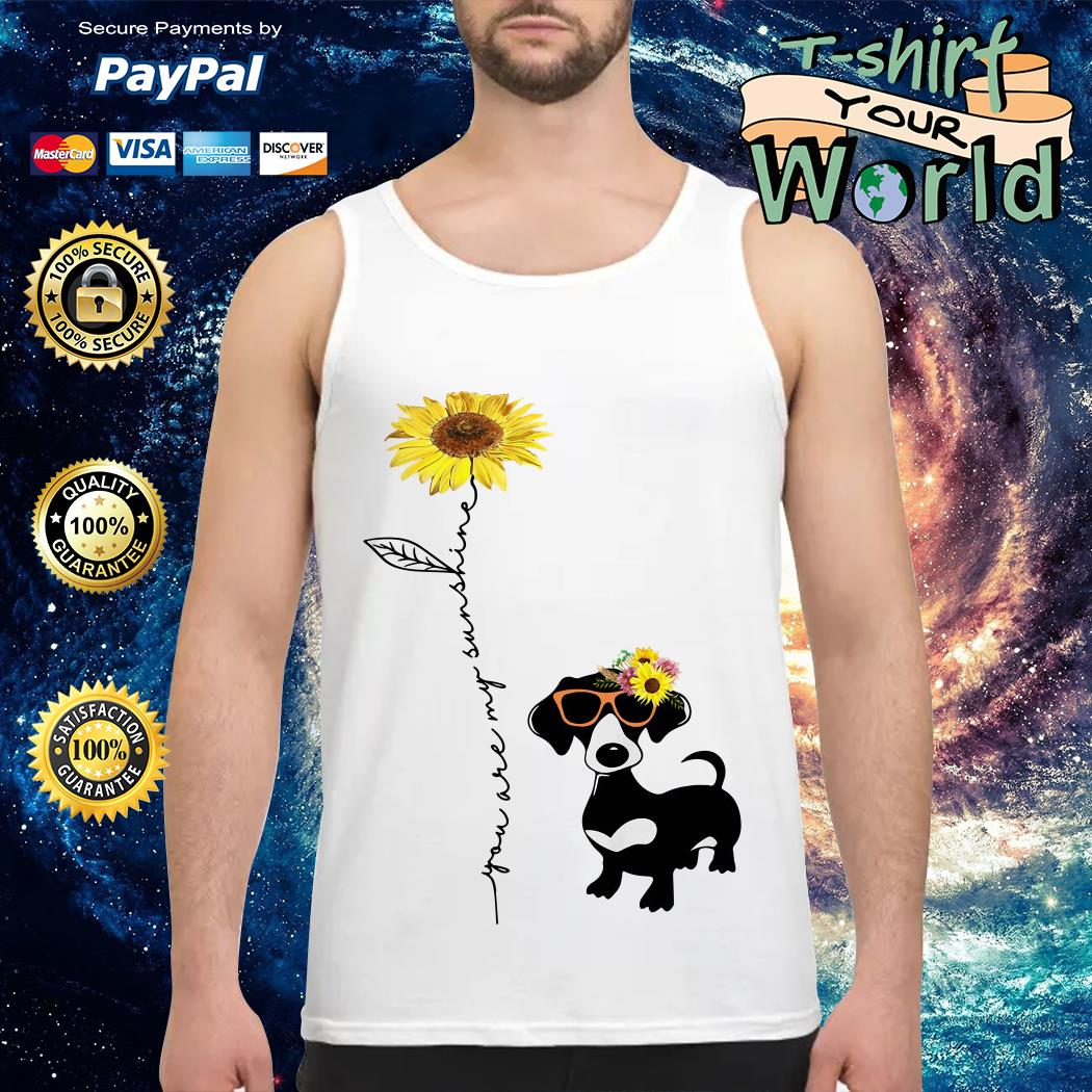 You are my sunshine dachshund sunflower Tank top