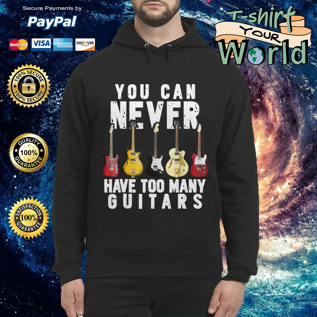 You can never have too many Guitars Hoodie