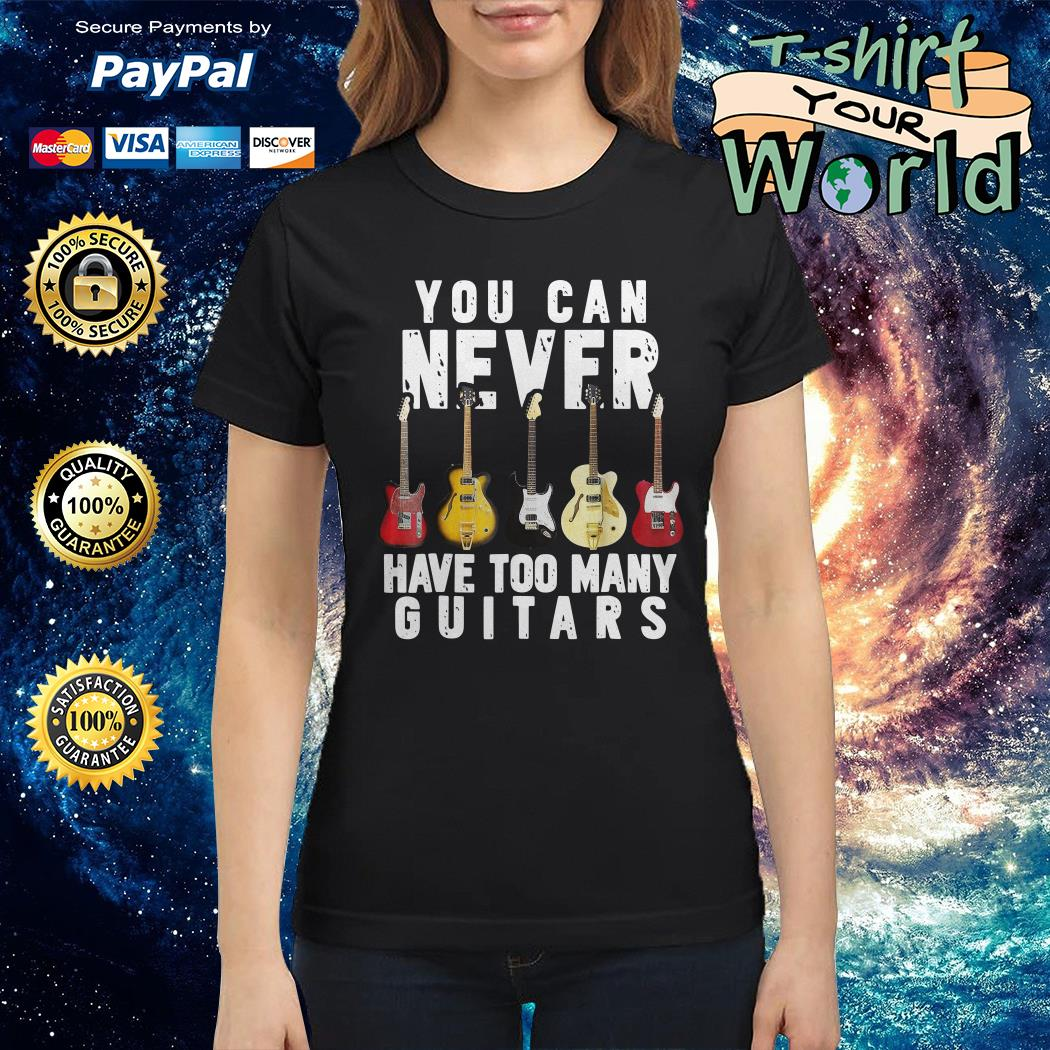 You can never have too many Guitars Ladies tee