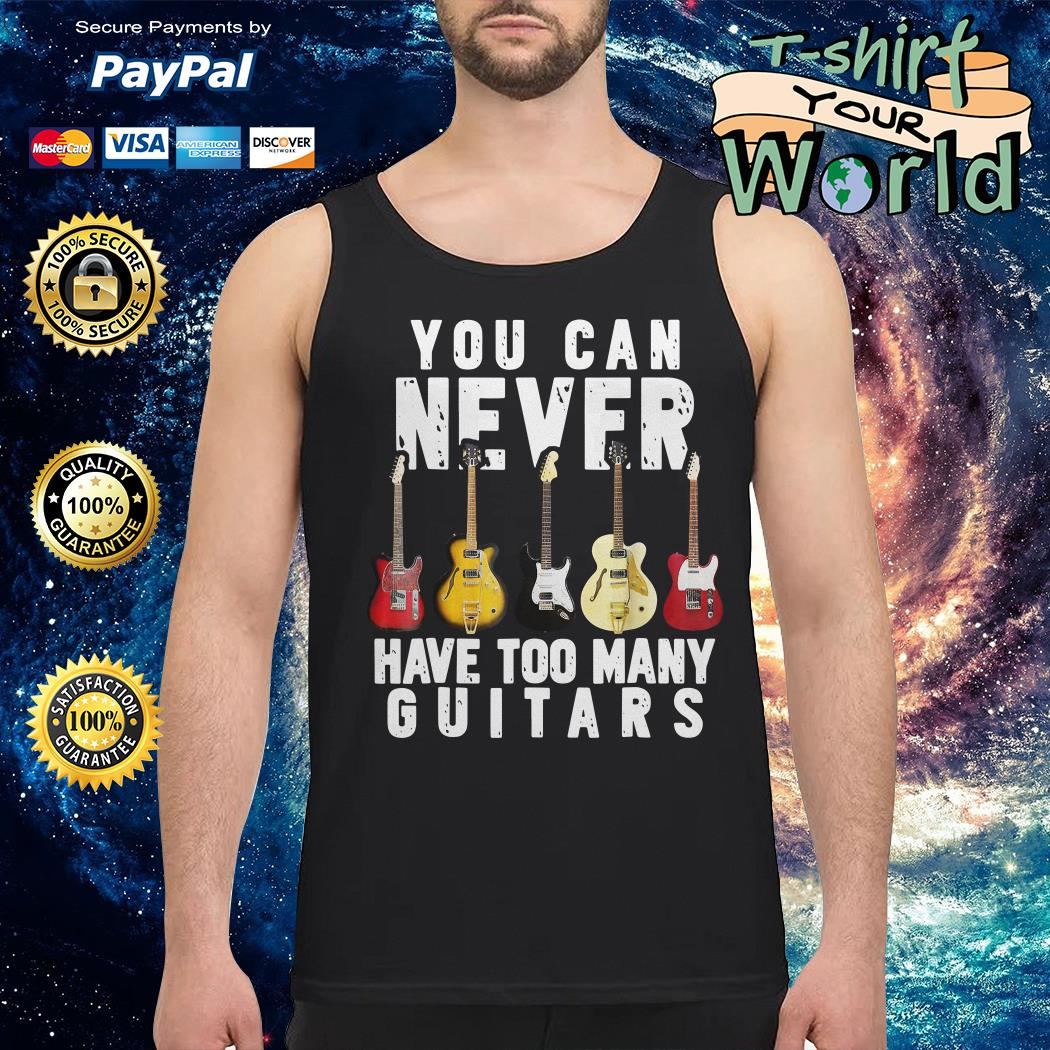 You can never have too many Guitars Tank top