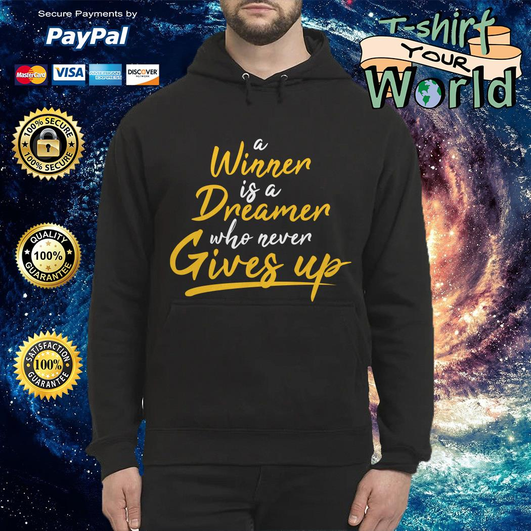 A winner Is a dreamer who never gives up Hoodie