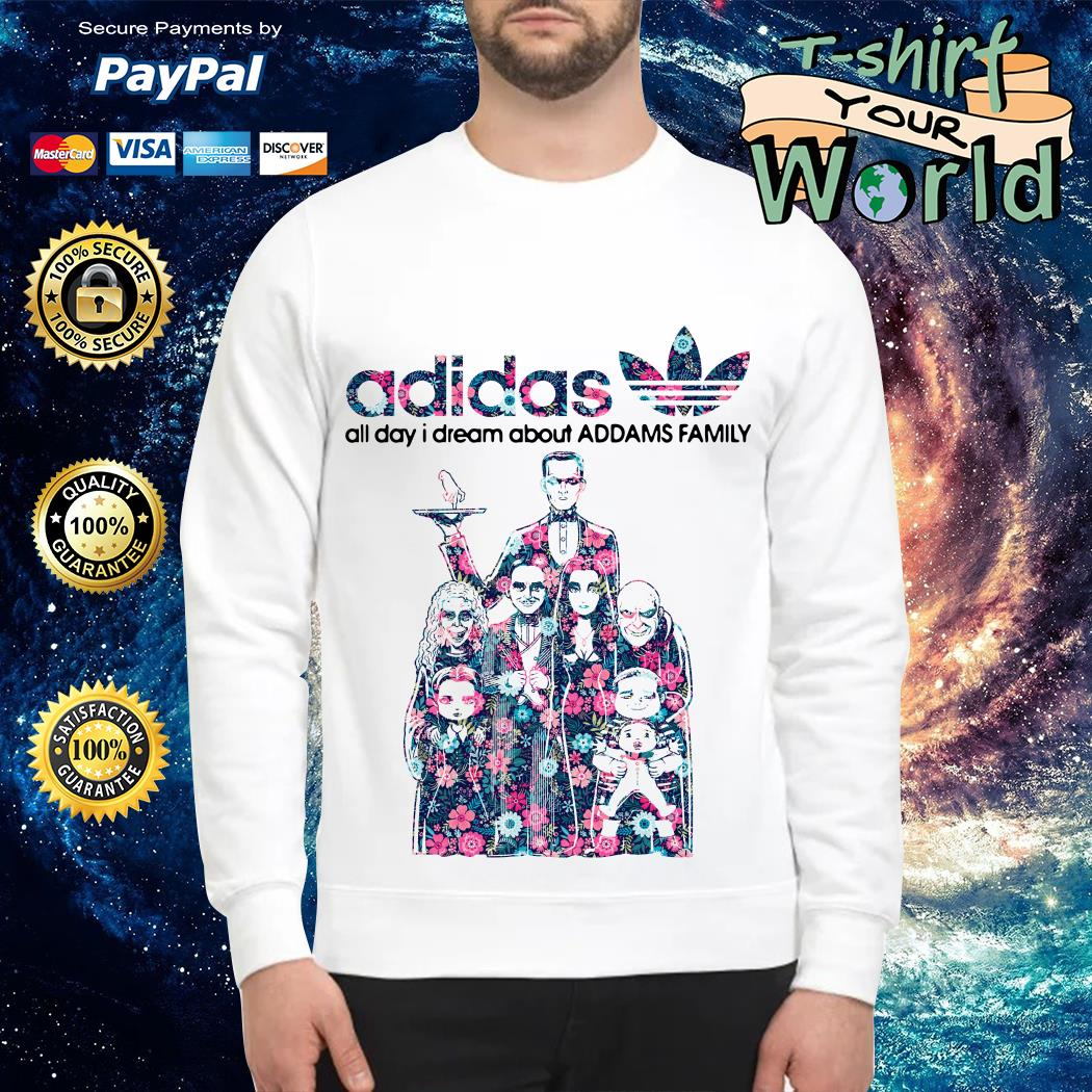 Adidas all day I dream about Addams Family shirt