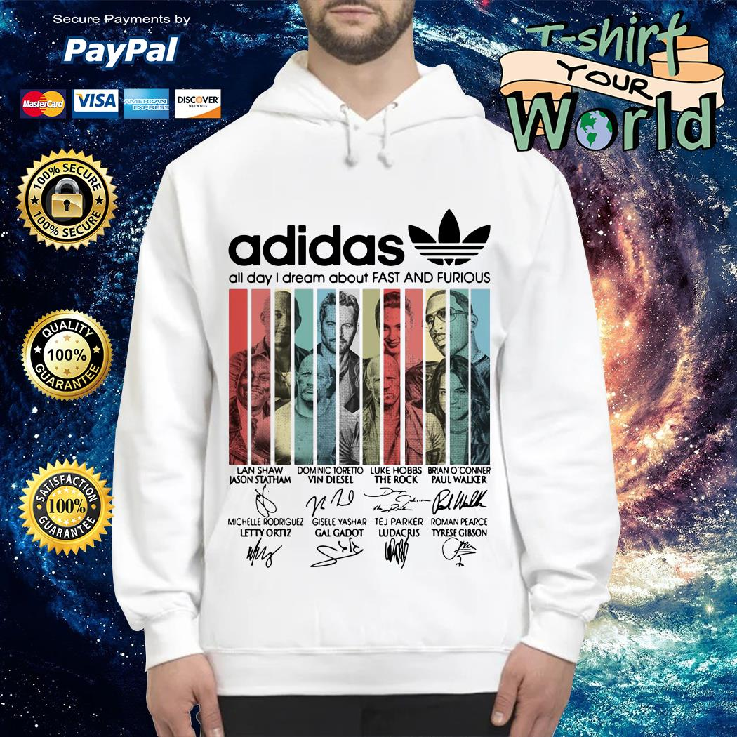 Adidas all day I dream about Fast and Furious signature Hoodie