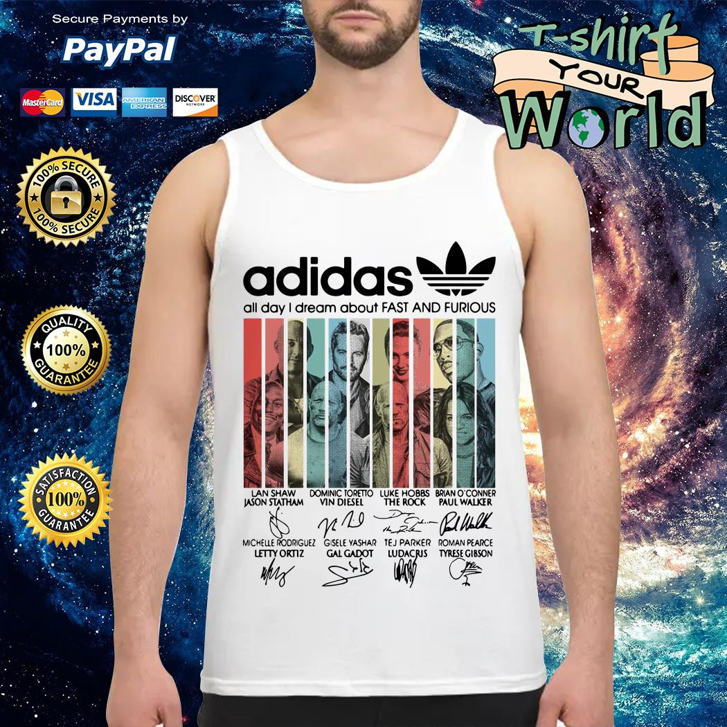 Adidas all day I dream about Fast and Furious signature Tank top