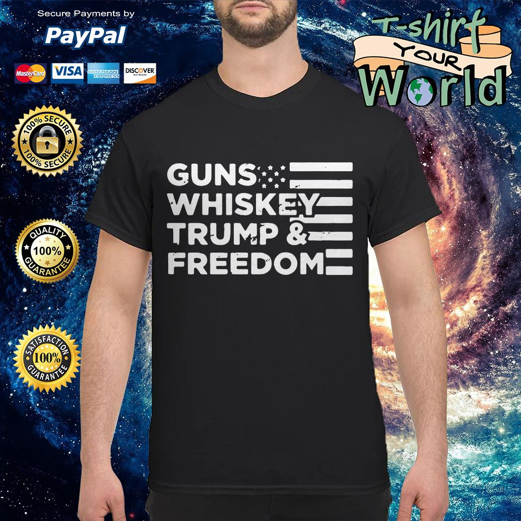 American flag guns whiskey trump and freedom shirt