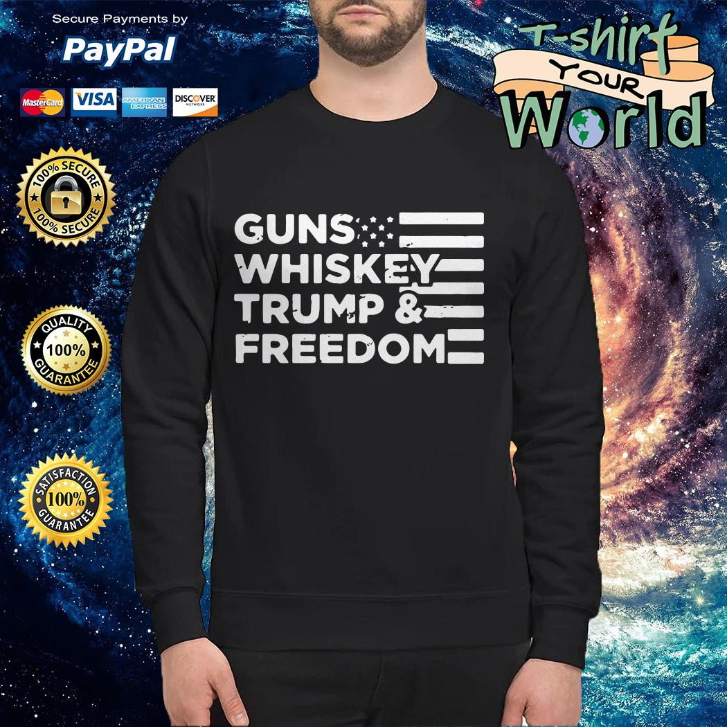 American flag guns whiskey trump and freedom Sweater