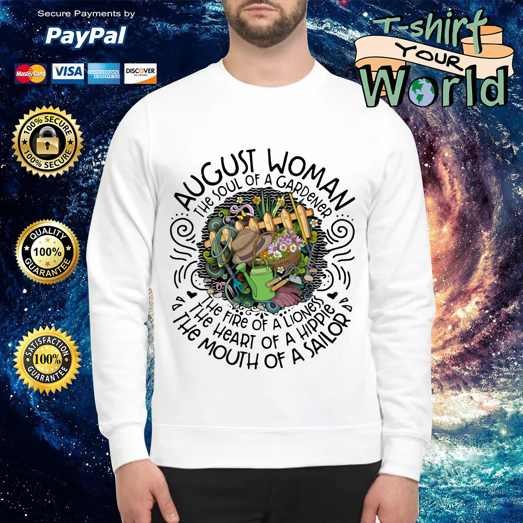 August woman the soul of a gardener Sweater