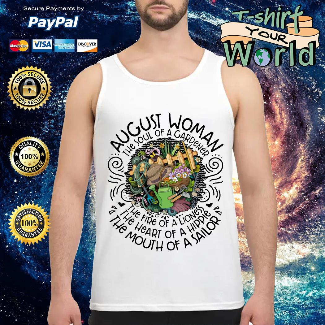 August woman the soul of a gardener Tank top