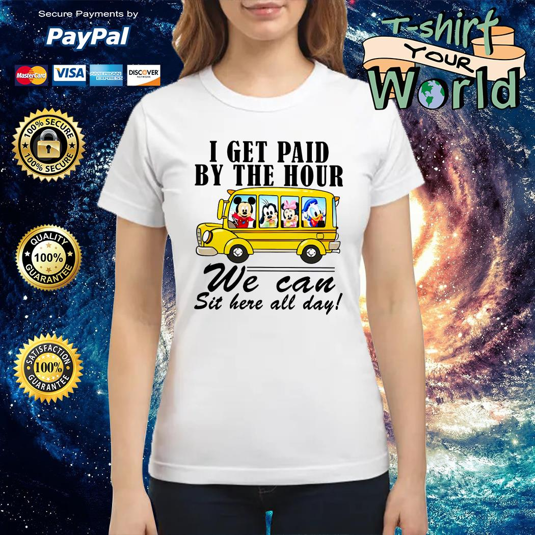 Disney bus I get paid by the hour we can sit here all day Ladies tee
