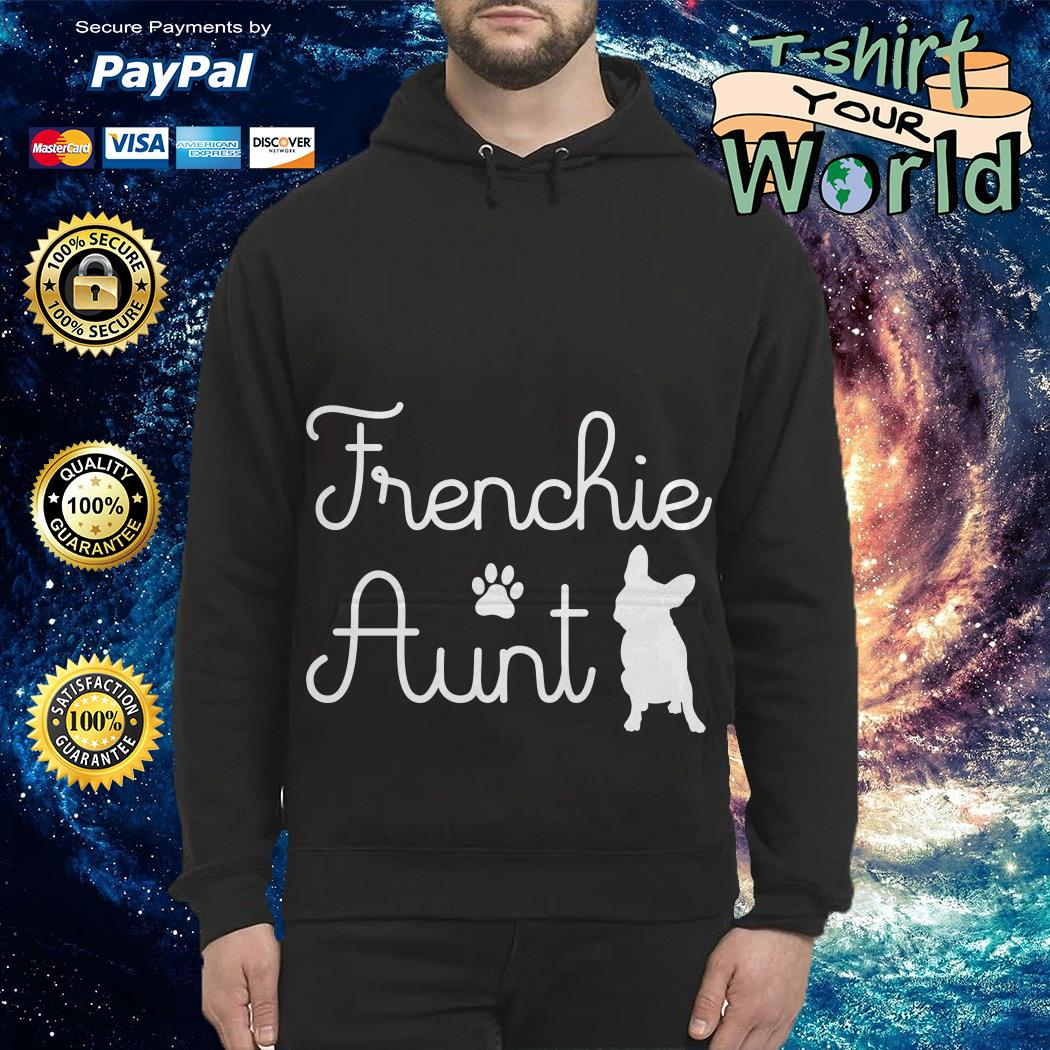 Dog Frenchie aunt Hoodie