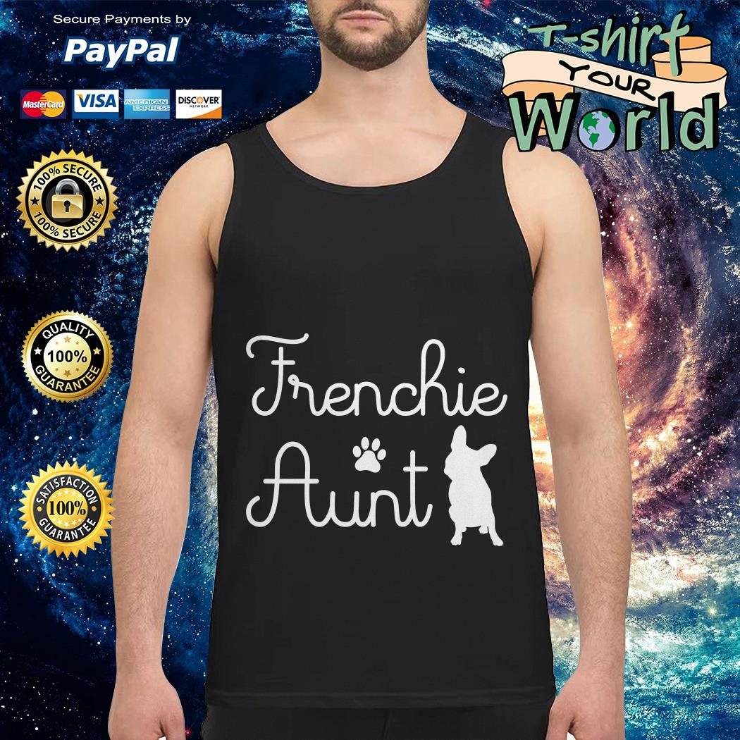 Dog Frenchie aunt Tank top