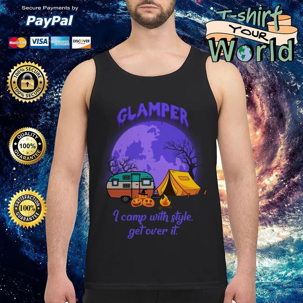 Glamper I camp with style get over It Halloween Tank top