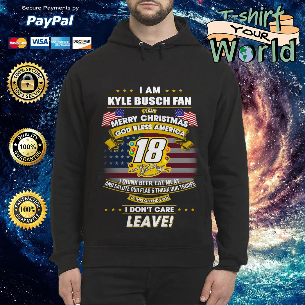 I am Kyle Busch fan I say Merry Christmas God bless America Hoodie