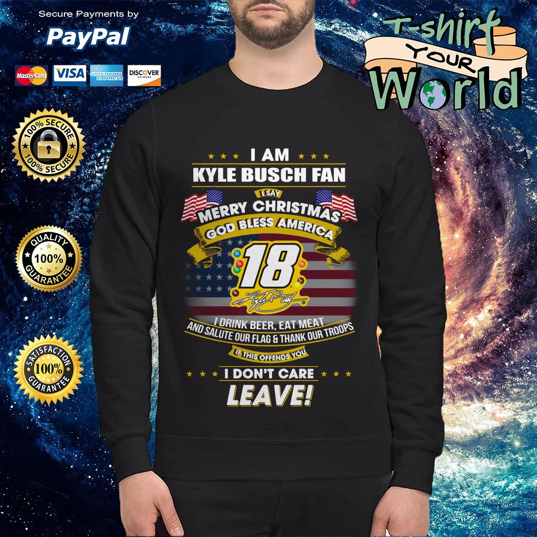 I am Kyle Busch fan I say Merry Christmas God bless America Sweater