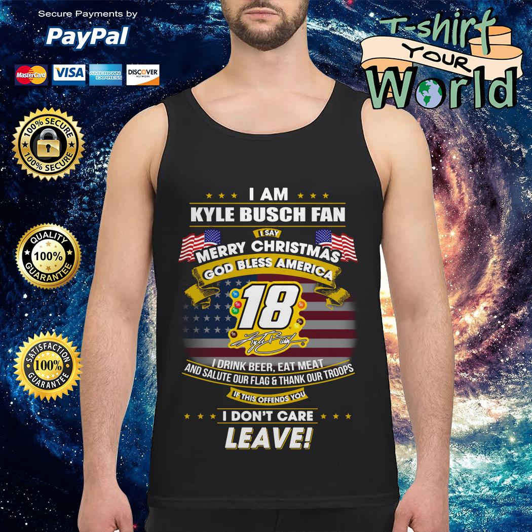 I am Kyle Busch fan I say Merry Christmas God bless America Tank top