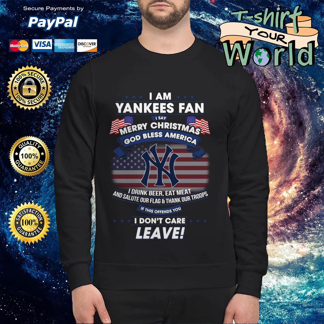 I am Yankees Fan I say Merry Christmas god bless America I drink beer eat meat Sweater