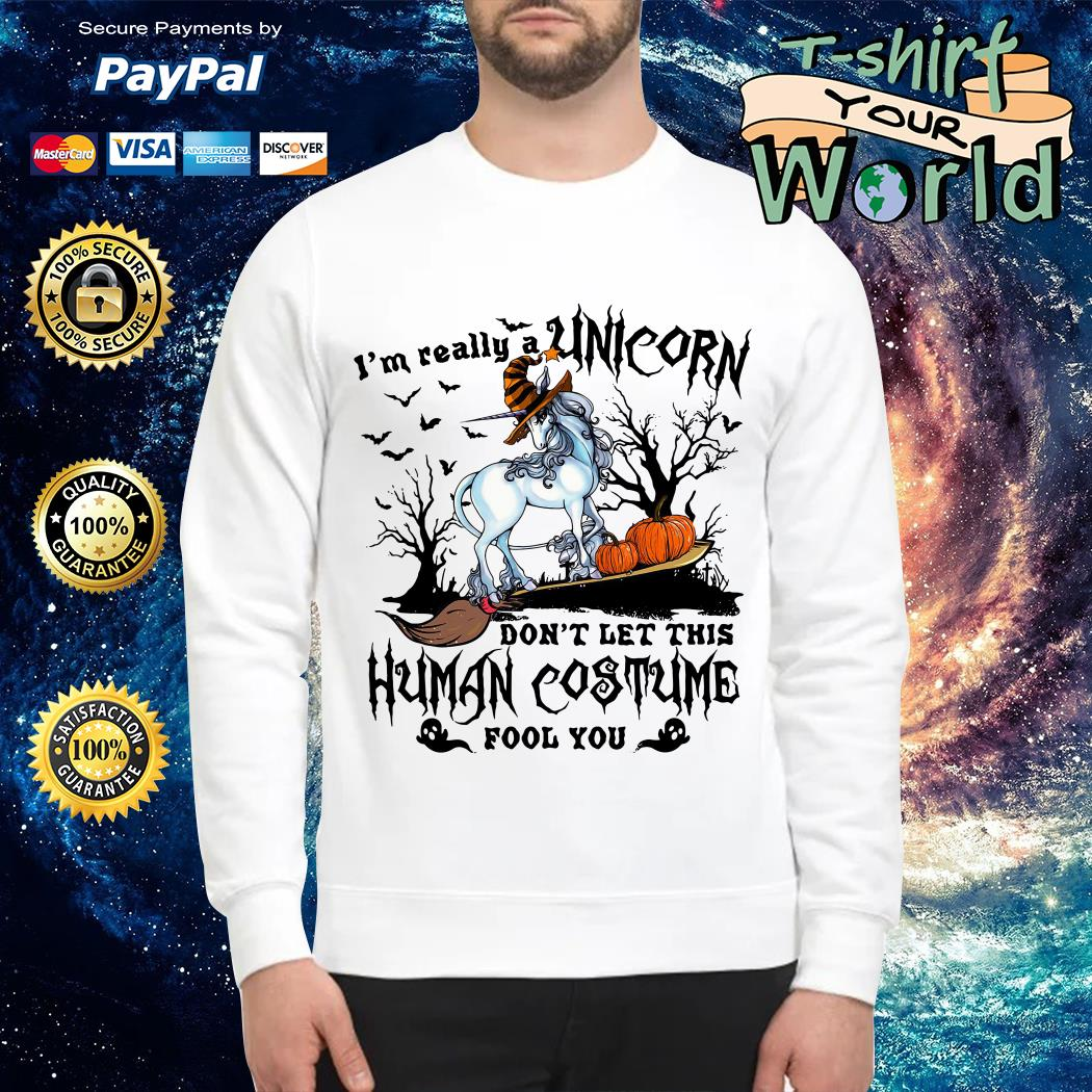 I'm really a Unicorn don't let this human costume fool you Halloween Sweater