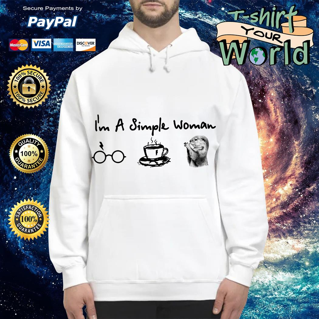 I'm a simple woman I like Harry Potter coffee and otter Hoodie