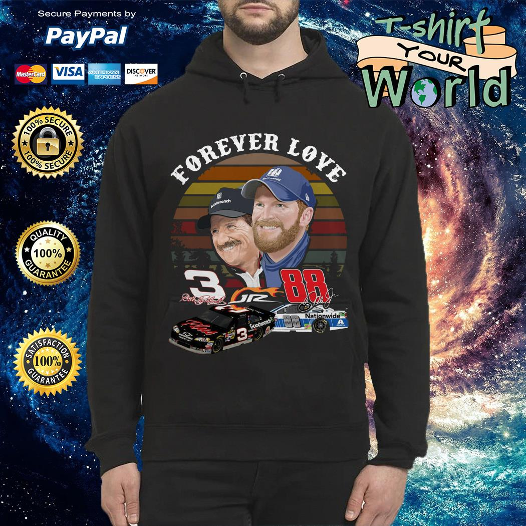 Official Dale Earnhardt Jr. and his Dad Forever love Hoodie