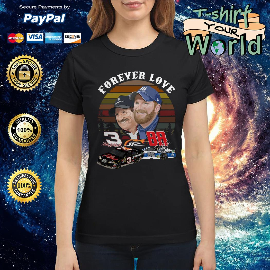 Official Dale Earnhardt Jr. and his Dad Forever love Ladies tee