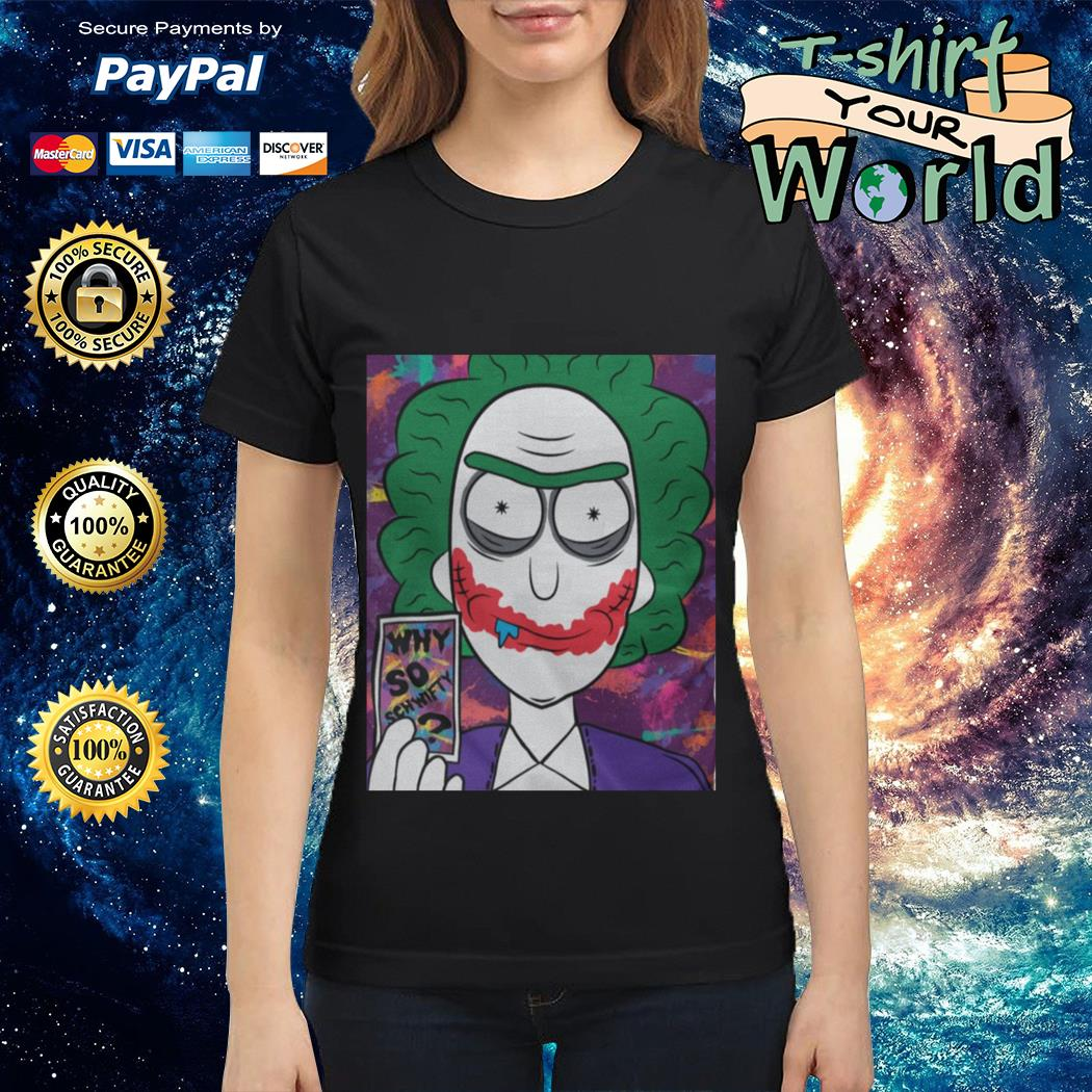 Rick and Morty Joker Why so schwifty Ladies tee