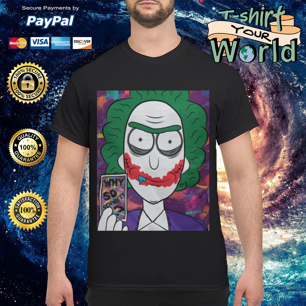 Rick and Morty Joker Why so schwifty shirt