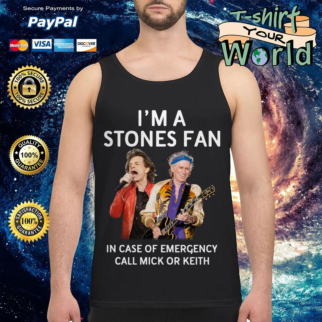 The Rolling Stones In Case Of Emergency Call Mick Or Keith Tank top